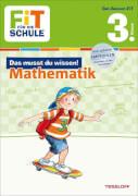 Tessloff FiT FÜR DIE SCHULE: Das musst du wissen! Mathematik 3. Klasse, Taschenbuch, 64 Seiten, ab 8 Jahren